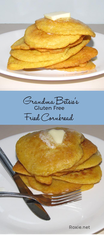 Grandma Betsie's Gluten Free Fried Cornbread - Roxie.net